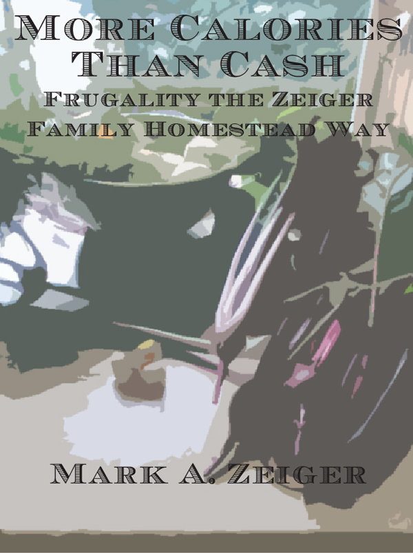 More Calories Than Cash: Frugality the Zeiger Family Homestead Way