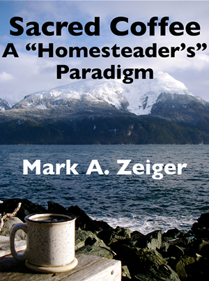"book cover: Sacred Coffee: A ""Homesteader's"" Paradigm by Mark A. Zeiger"
