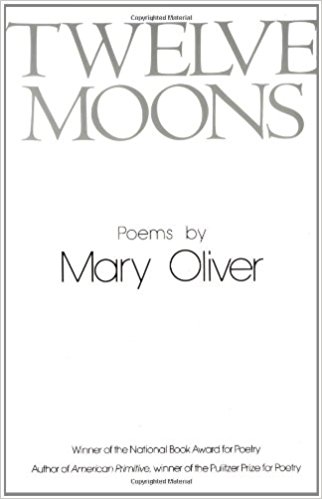 Mary Oliver's Twelve Moons